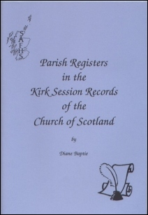Parish Registers in the Kirk Session Minutes of the Church of Scotland