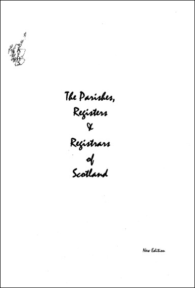 The Parishes, Registers and Registrars of Scotland (New Edition)
